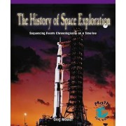 The History of Space Exploration by Greg Moskal