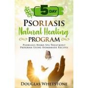 5-Day Psoriasis Natural Healing Program by Douglas Whetstone
