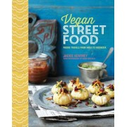 Vegan Street Food: Foodie Travels from India to Indonesia, Hardcover