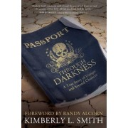 Passport Through Darkness by Kimberly Smith