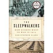 The Sleepwalkers by University Christopher Clark