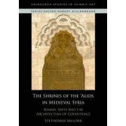 Sunnis, Shi'is and the Architecture of Coexistence by Stephennie Mulder