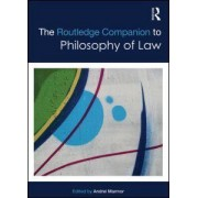The Routledge Companion to Philosophy of Law by Andrei Marmor