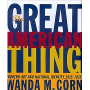The Great American Thing by Wanda M. Corn