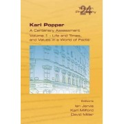 Karl Popper. a Centenary Assessment. Volume I - Life and Times, and Values in a World of Facts by Ian Jarvie