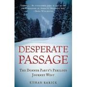 Desperate Passage by Ethan Rarick