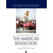 A Companion to the American Revolution by Jack P. Greene