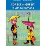 Corect vs Gresit in Limba Romana - Matei Cretulescu Alexandra Cretulescu
