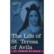 The Life of St. Teresa of Avila by St Teresa of Avila