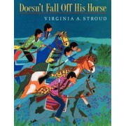 Doesn't Fall Off His Horse by Virginia A Stroud