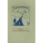 Fateful Choices by Marshall Brooks