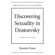 Discovering Sexuality in Dostoevsky by Ms. Susanne Fusso