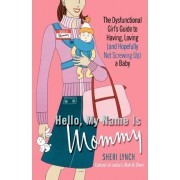 Hello, My Name Is Mommy by Sheri Lynch