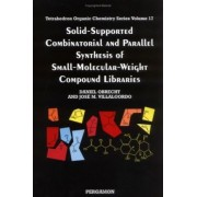 Solid Supported Combinatorial and Parallel Synthesis of Small Molecular-Weight Compound Libraries by D. Obrecht
