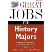 Great Jobs for History Majors by Stephen E Lambert