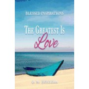 Blessed Inspirations-The Greatest Is Love (B&w Version)