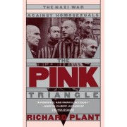 The Pink Triangle by Richard Plant