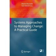Systems Approaches to Managing Change by Sue Holwell