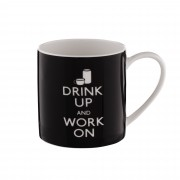 "Cana de portelan ""Drink Up and Work On"""