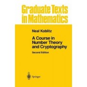 A Course in Number Theory and Cryptography by Neal Koblitz