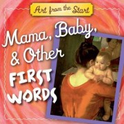Mama, Baby, & Other First Words by Suzanne Bober