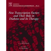 New Transcription Factors and Their Role in Diabetes and Therapy: Volume 5 by Jacob E. Friedman