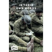In Their Own Words: Untold Stories of the First World War
