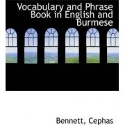 Vocabulary and Phrase Book in English and Burmese by Bennett Cephas