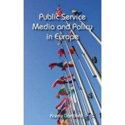 Public Service Media and Policy in Europe by Karen Donders