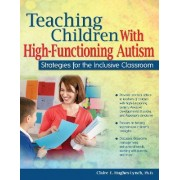 Teaching Children with High-Functioning Autism by Claire Hughes-Lynch