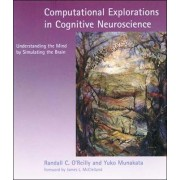 Computational Explorations in Cognitive Neuroscience by Randall C. O'Reilly