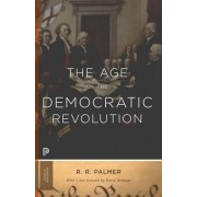 The Age of the Democratic Revolution by R. R. Palmer