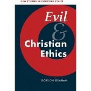 Evil and Christian Ethics by Gordon Graham