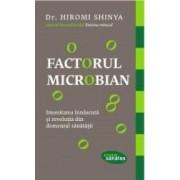 Factorul microbian - Hiromi Shinya