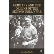 Germany and the Origins of the Second World War by Jonathan Wright