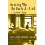 Parenting After the Death of a Child by Jennifer L. Buckle