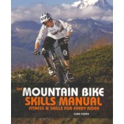 The Mountain Bike Skills Manual by Clive Forth