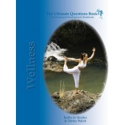 The Ultimate Questions Book - Wellness by Kathy Jo Slusher
