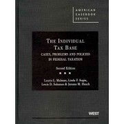 The Individual Tax Base, Cases, Problems and Policies in Federal Taxation by Jerome Hesch