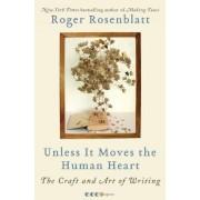 Unless it Moves the Human Heart by Roger Rosenblatt