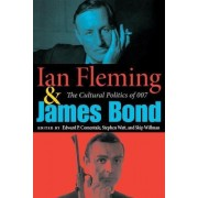 Ian Fleming and James Bond by Edward P. Comentale
