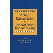 Problem Representation in Foreign Policy Decision-Making by Donald A. Sylvan