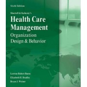 Shortell and Kaluzny's Healthcare Management by Lawton Burns