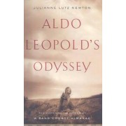 Aldo Leopold's Odyssey by Julianne Lutz Warren