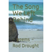 The Song We Left Behind: Poems