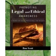 Promoting Legal and Ethical Awareness by Ronald W. Scott