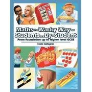 Maths the Wacky Way for Students...by a Student by Claire Gallagher