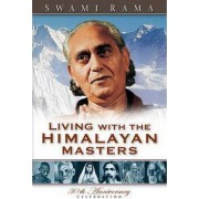 Living with the Himalayan Masters by Rama Swami