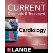 Current Diagnosis and Treatment Cardiology by Michael H. Crawford
