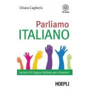 Parliamo italiano. Lezioni di lingua italiana per stranieri. Con CD Audio by Chiara Caglieris
